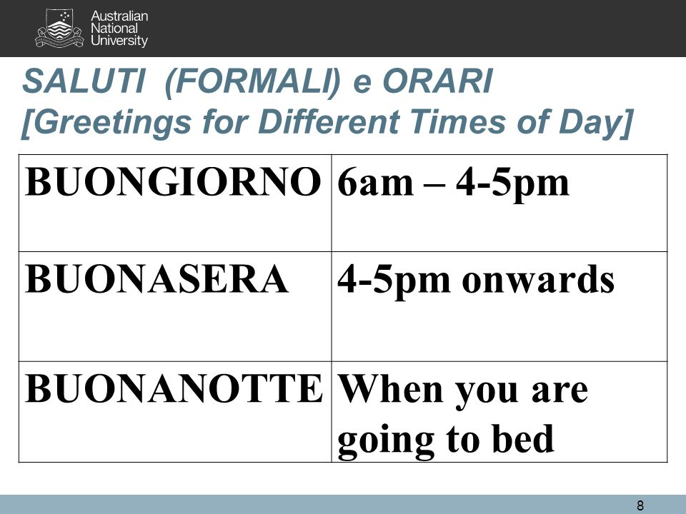 SALUTI (FORMALI) e ORARI [Greetings for Different Times of Day]